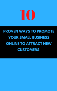 10 Proven Ways To Promote Your Small Business Online To Attract New Customers