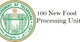 100 New Food Processing Units in Telangana