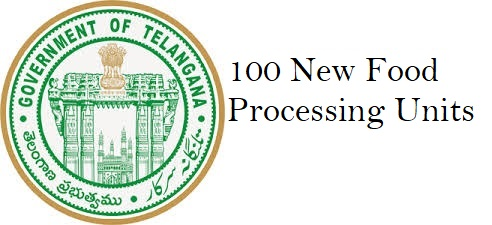 100 New Food Processing Units in Telangana