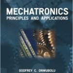 Mechatronics Principles and Applications PDF Book