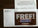 My Second Prize Winner -  A coupon for a Free SNICKERS - in the Super Bowl Satisfaction Game