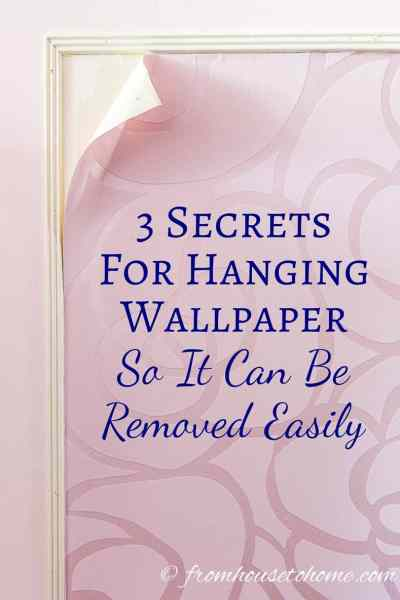 3 Secrets For Hanging Wallpaper So It Can Be Removed Easily