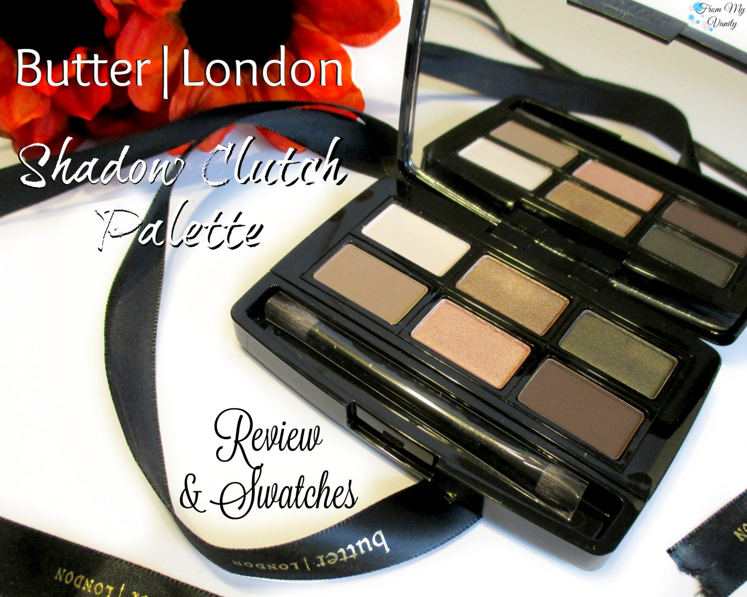 Butter London NEW Shadow Clutch Palette // Review & Swatches // FromMyVanity.com