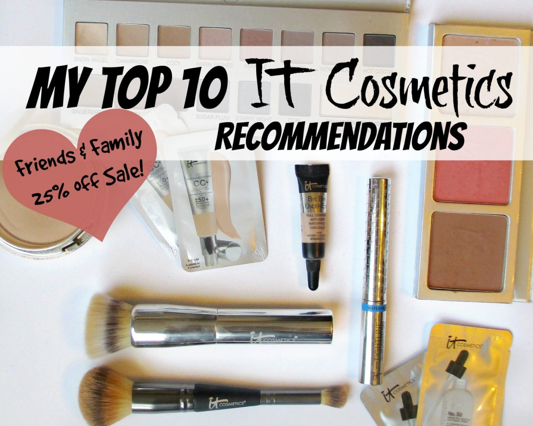 My Top 10 It Cosmetics Product Recommendations // Friends & Family Sale // #ItCosmetics FromMyVanity.com
