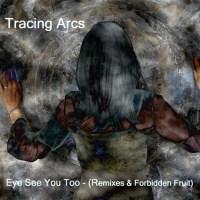 Tracing-Arcs-eye-see-you-too-remixes (200 x 200)
