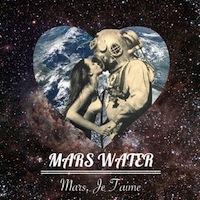 Mars_water_mars_je_t'aime_200x200