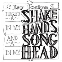 jay_joslyn-there's_a_shake_in_my_hands_200x200
