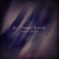 so_i_pressed_record_mason_james_200x200
