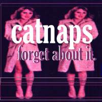 catnaps_forgetaboutit_200x200