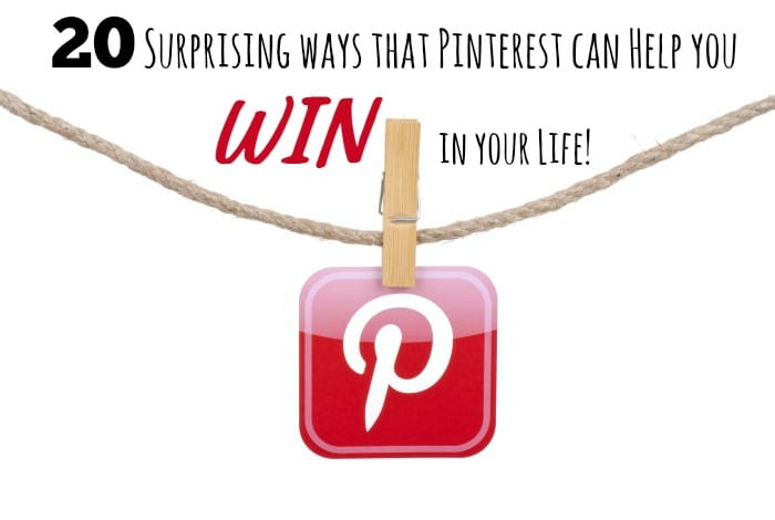 20 Surprising ways that Pinterest can help you win at life….