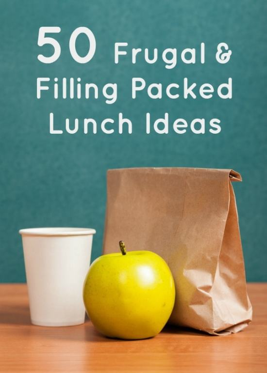 50 Filling and Frugal Packed Lunch Ideas.
