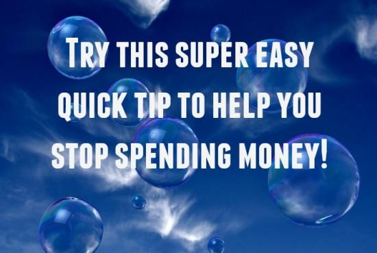 Try this super easy quick tip to help you stop spending money - it really works!