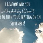 8 reasons why you don't need to turn your heating on in September….