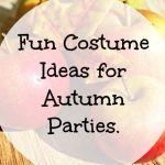 Fun Costume Ideas for Autumn Parties….