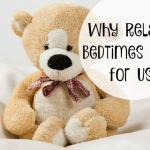 Why 'Relaxed' Bedtimes work for us….