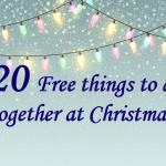 20 Free things to do together as a family at Christmas….