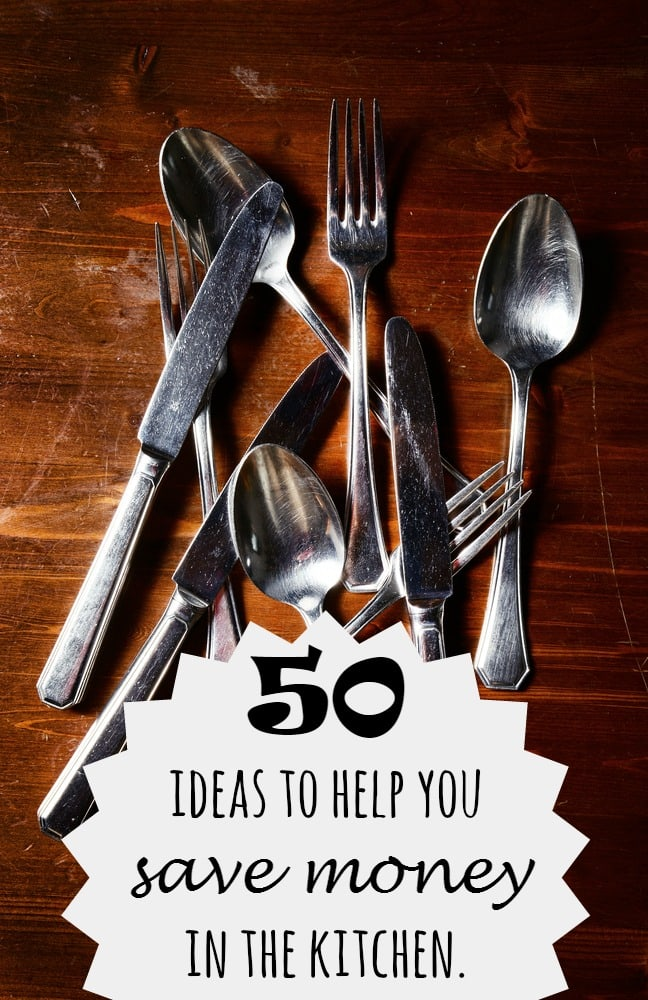 50 ideas to help you save money in the kitchen.