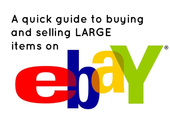How to buy and sell large items on Ebay….