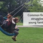 Common financial struggles for young families….