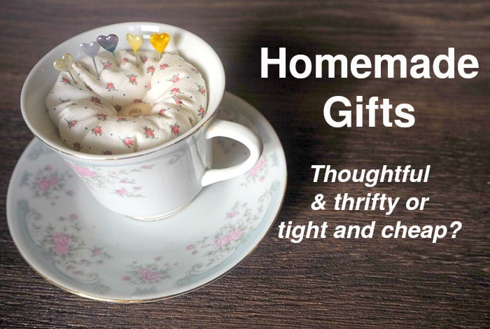 Homemade gifts – thoughtful and thrifty or tight and cheap?