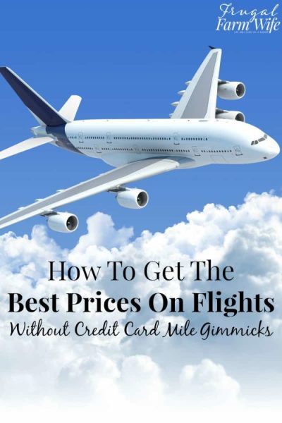 How to Get The Best Prices on Flights | The Frugal Farm Wife