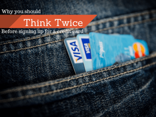 rsz think twice 500x375 Why You Should Think Twice before Signing up for a Credit Card