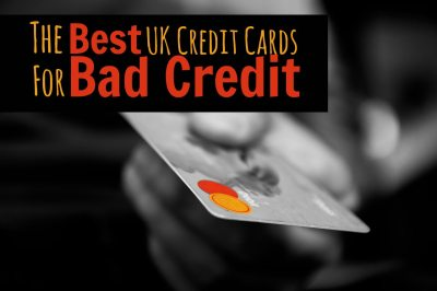 What Are The Best UK Credit Cards For Bad Credit?