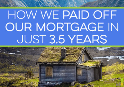 How We Paid Off Our Mortgage in 3.5 Years - Frugal Rules