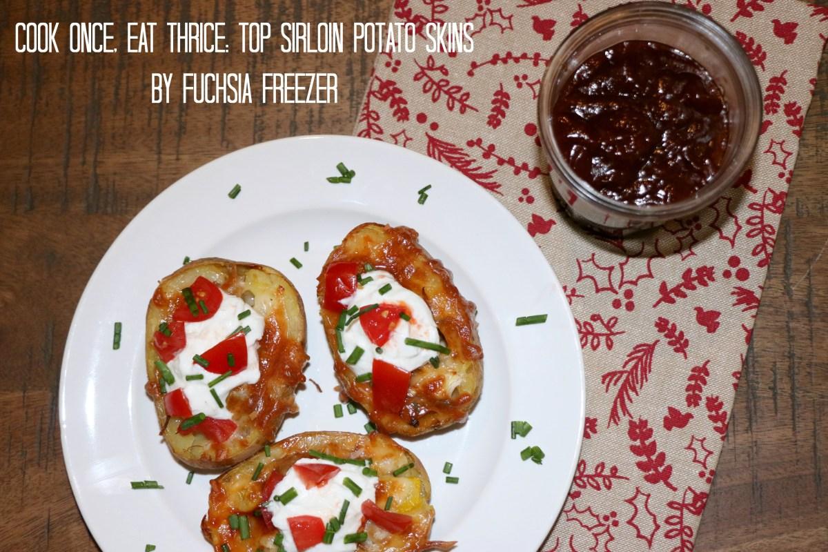 Cook Once, Eat Thrice: Top Sirloin Potato Skins