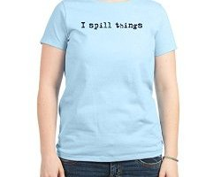 gift shirts, funny shirts, i spill things shirt