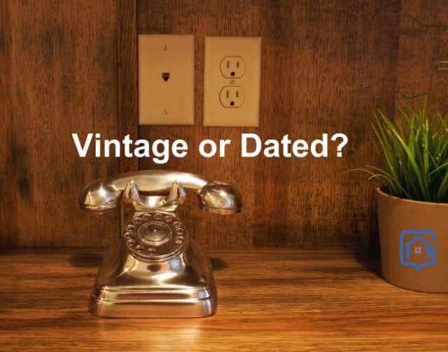 Vintage or Dated Home Features