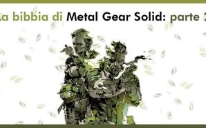 La Bibbia di Metal Gear Solid: parte 2