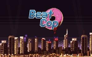 Anteprima Beat Cop – Pixel polizieschi anni 80