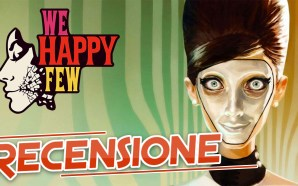 Videorecensione Early Access – We Happy Few