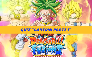 Dragon Ball Fusion: le risposte al quiz Cartoni parte 1