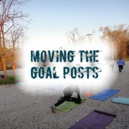 Moving the Goal Posts