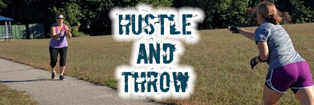Hustle and Throw