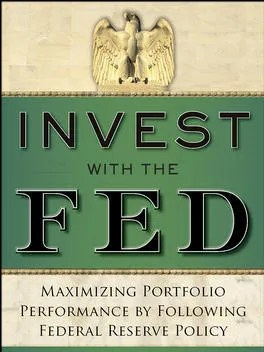 'Invest with the Fed' examines how investors can profit on Fed moves