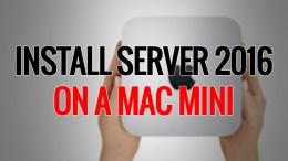 Server 2016 on a Mac Mini