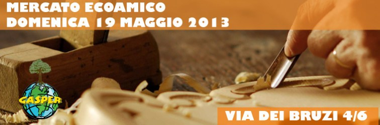 Domenica 19 maggio 2013 Mercato Ecoamico