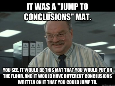 meme_office_space_jump_to_conclusions_mat
