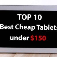 Top 10 Best Cheap Tablets Under $150 - Technology can be accessible!