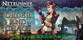 Order and Chaos Deluxe Expansion for Android Netrunner Released