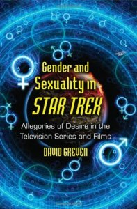 Gender and Sexuality in Star Trek, David Greven