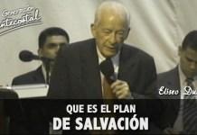 Que es el plan de salvación   Eliseo Duarte
