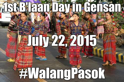 July 22 is Gensan's 1st B'laan Day, a Special Non-working Holiday
