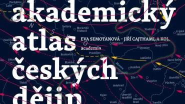 Nový Akademický atlas českých dějin, které v polovině května 2014 vydalo nakladatelství Academia.