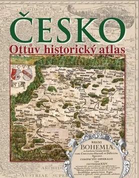 Česko Ottův historický atlas od Evy Semotánové a kol.