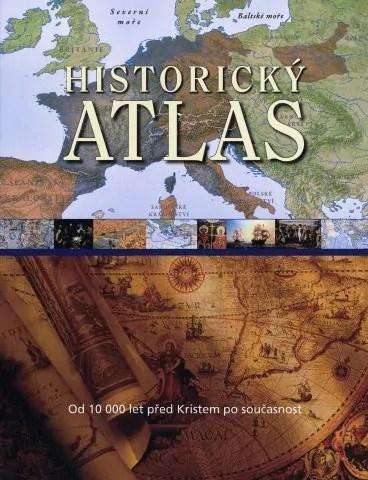 Obálka publikace Historický atlas, kterou v překladu z amerického originálu vydalo v roce 2011 nakladatelství Fortuna Libri