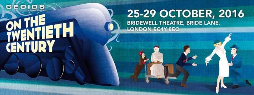 On the Twentieth Century, 25-29 October 2016, Bridewell Theatre